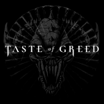 Taste Of Greed